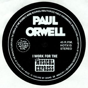 ORWELL, Paul - I Work For The No Musical Express