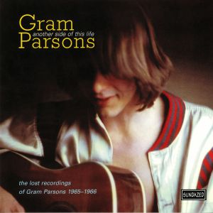 PARSONS, Gram - Another Side Of This Life: The Lost Recordings Of Gram Parsons 1965-1966 (mono) (reissue)