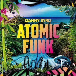 BYRD, Danny - Atomic Funk