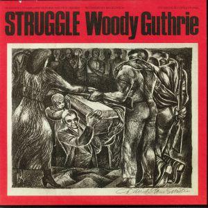 GUTHRIE, Woodie - Struggle (reissue)