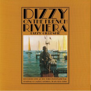 DIZZY GILLESPIE - Dizzy On The French Riviera (reissue)