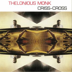MONK, Thelonious - Criss Cross (reissue)