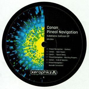 CONAN/PINEAL NAVIGATION - Subatomic Collision EP