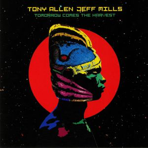 ALLEN, Tony/JEFF MILLS - Tomorrow Comes The Harvest