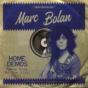 BOLAN, Marc - Home Demos: Tramp King Of The City Vol 2