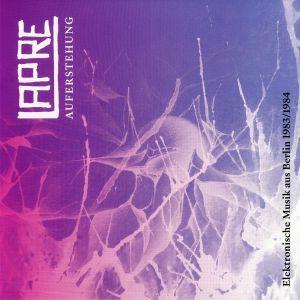 LAPRE - Auferstehung: Elektronische Musik Aus Berlin 1983/1984