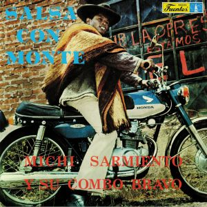 SARMIENTO, Michi Y SU COMBO BRAVO - Salsa Con Monte
