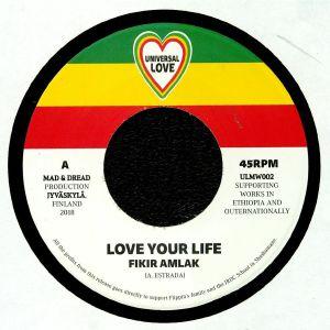 FIKIR AMLAK - Love Your Life