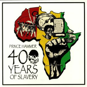 PRINCE HAMMER - 400 Years Of Slavery