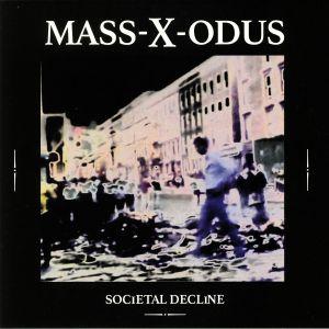 MASS X ODUS aka ADAM X - Societal Decline