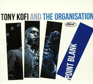 KOFI, Tony/THE ORGANISATION - Point Blank