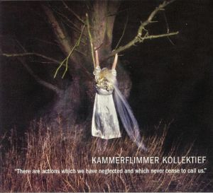 KAMMERFLIMMER KOLLEKTIEF - There Are Actions Which We Have Neglected & Which Never Cease To Call  Us