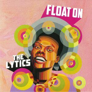 LYTICS, The - Float On