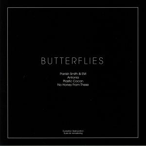 NO HONEY FROM THESE/EM/ANTONIA/PLASTIC COCON/PARRISH SMITH - Butterflies