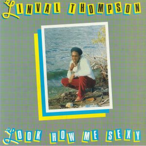 THOMPSON, Linval - Look How Me Sexy (reissue)