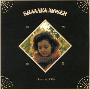 MOSER, Shannen - I'll Sing
