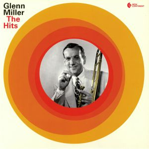 MILLER, Glenn - The Hits