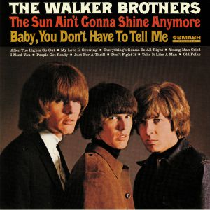 WALKER BROTHERS, The - The Sun Ain't Gonna Shine Anymore