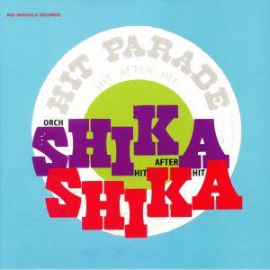SHIKA SHIKA - Hit After Hit