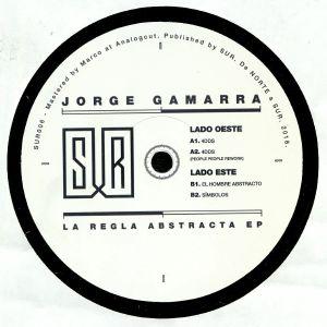 GAMARRA, Jorge - La Regla Abstracta EP