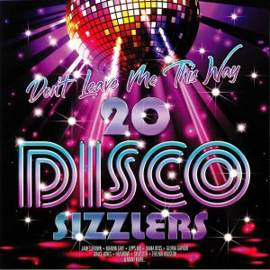 VARIOUS - Don't Leave Me This Way: 20 Disco Sizzlers