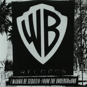 VARIOUS - I Wanna Be Sedated: From The Underground