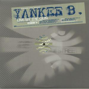 YANKEE B - Live By The Gun