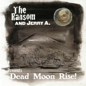 RANSOM, The/JERRY A - Dead Moon Rise!