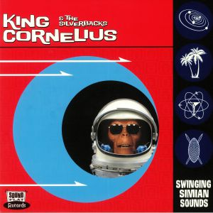 KING CORNELIUS/THE SILVERBACKS - Swinging Simian Sounds