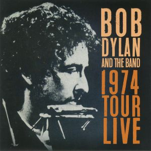 DYLAN, Bob & THE BAND - 1974 Tour Live