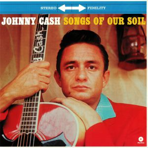 CASH, Johnny - Songs Of Our Soil