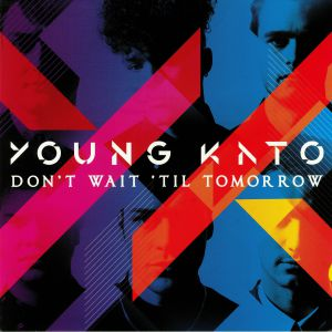 YOUNG KATO - Don't Wait Till Tomorrow