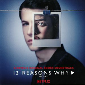 VARIOUS - 13 Reasons Why: Season 2 (Soundtrack)