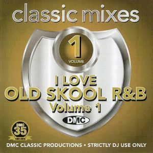 VARIOUS - Classic Mixes: I Love Old Skool R&B Volume 1 (Strictly DJ Only)
