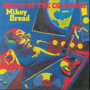 DREAD, Mikey - Dread At The Controls (reissue)