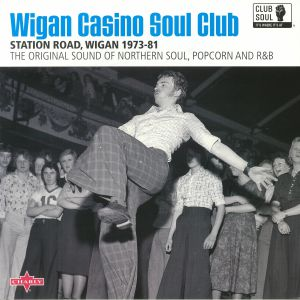 VARIOUS - Wigan Casino Soul Club: Station Road Wigan 1973-81 The Original Sound Of Northern Soul Popcorn & R&B