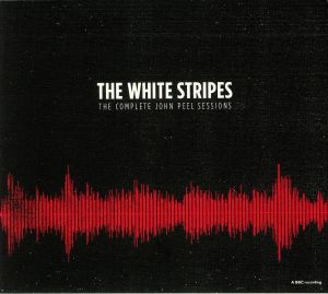 WHITE STRIPES, The - The Complete John Peel Sessions: BBC