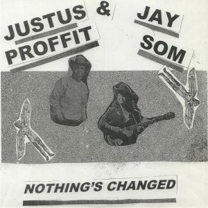PROFFIT, Justus/JAY SOM - Nothing's Changed