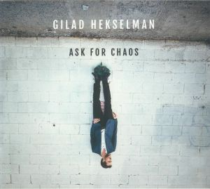 HEKSELMAN, Gilad - Ask For Chaos