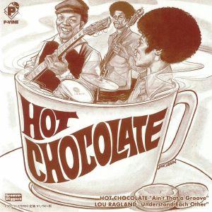 HOT CHOCOLATE/LOU RAGLAND - Ain't That A Groove