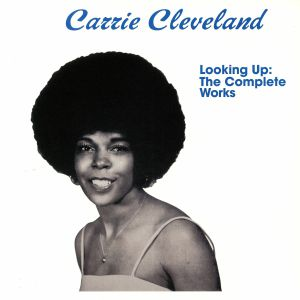 CLEVELAND, Carrie - Looking Up: The Complete Works