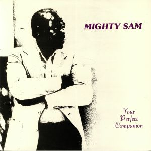 MIGHTY SAM - Your Perfect Companion