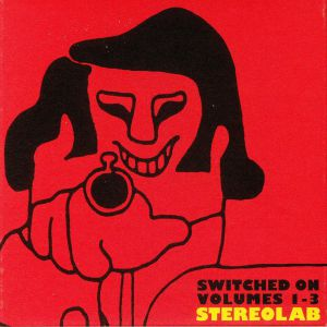 STEREOLAB - Switched On Volumes 1-3 (remastered)