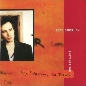 BUCKLEY, Jeff - Sketches For My Sweetheart The Drunk (reissue)