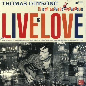 DUTRONC, Thomas/LES ESPRITS MANOUCHES - Live Is Love