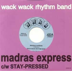 WACK WACK RHYTHM BAND - Madras Express