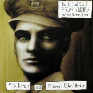 HARVEY, Mick/CHRISTOPHER RICHARD BARKER - The Fall & Rise Of Edgar Bourchier & The Horrors Of War