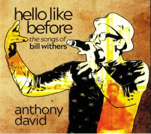 DAVID, Anthony - Hello Like Before: The Songs Of Bill Withers