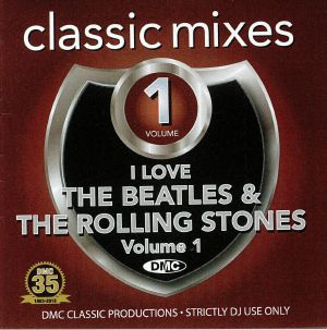 VARIOUS - DMC Classic Mixes: I Love The Beatles & The Rolling Stones Vol 1 (Strictly DJ Only)