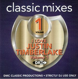 VARIOUS - DMC Classic Mixes: I Love Justin Timberlake Volume 1 (Strictly DJ Only)